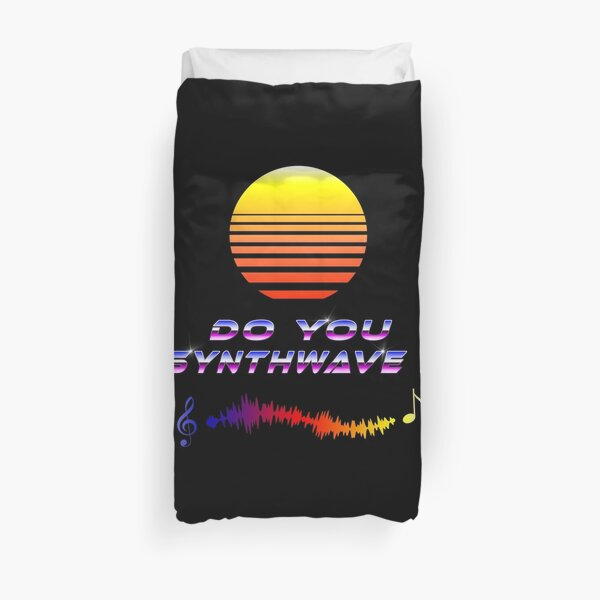 Do You Synthwave  Duvet Cover