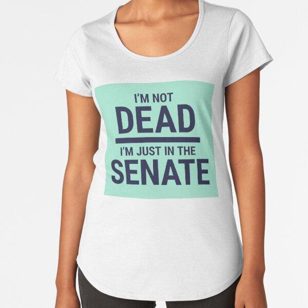 """SNL-Elizabeth Warren """"I'm Not Dead."""" Premium Scoop T-Shirt"""