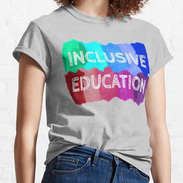 Inclusive education paint Classic T-Shirt
