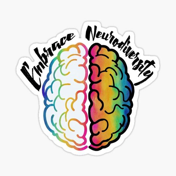 Embrace Neurodiversity  Sticker