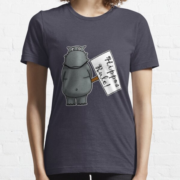 Hippos Rule Essential T-Shirt