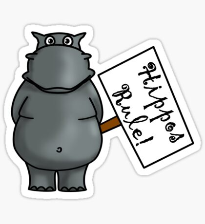Hippos Rule Sticker
