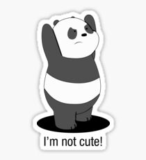 Panda Is NOT Cute Sticker