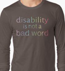 Disability is Not a Bad Word - Pastel Rainbow Long Sleeve T-Shirt