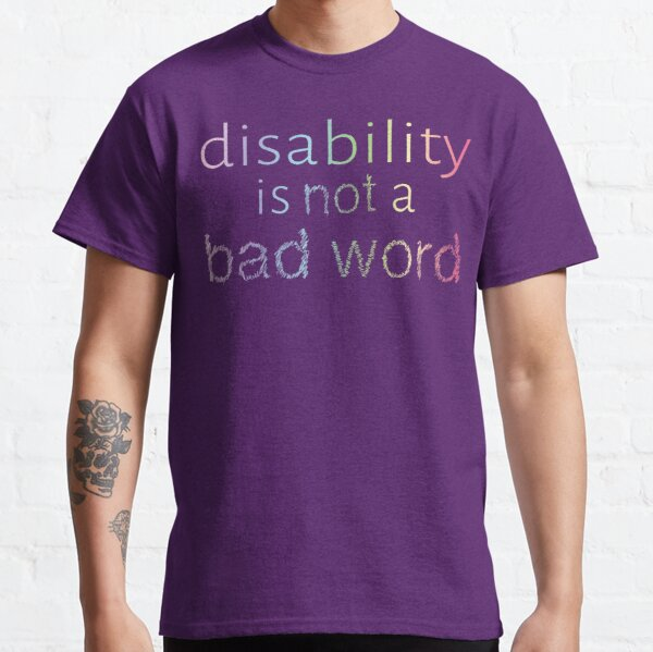 Disability is Not a Bad Word - Pastel Rainbow Classic T-Shirt