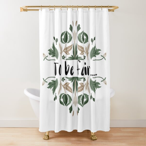 To Be Fair Shower Curtain