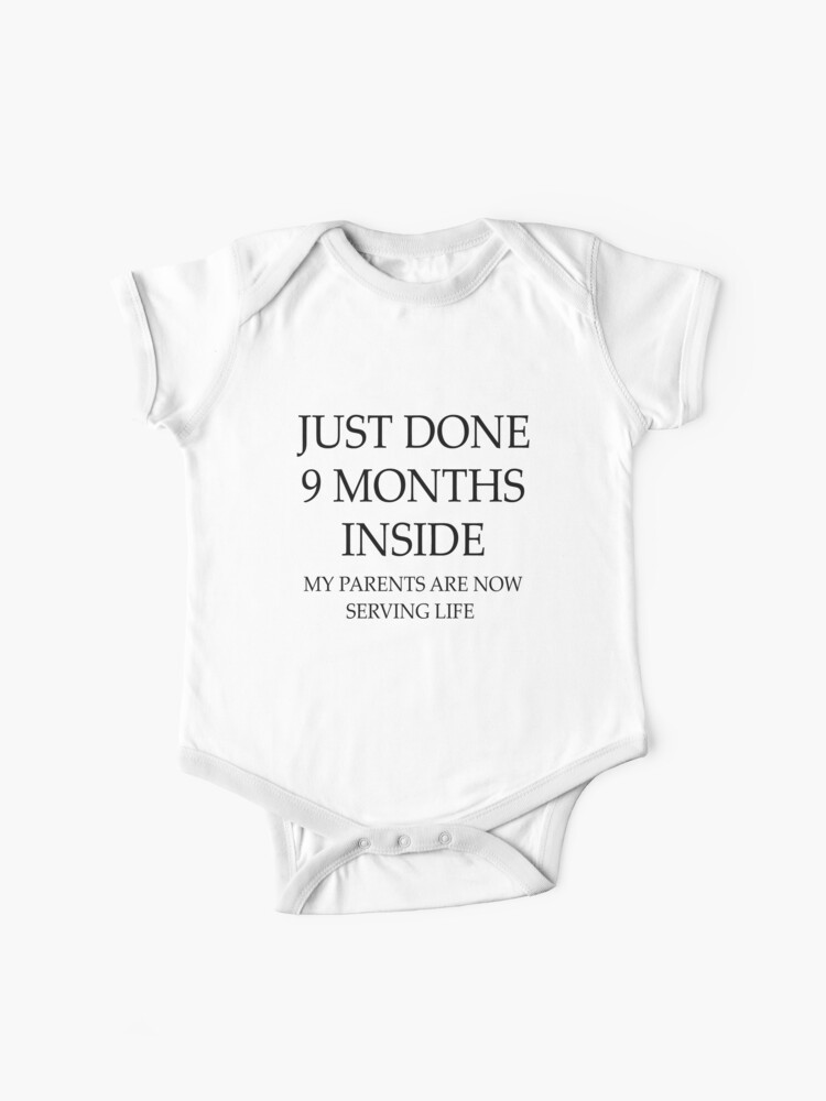 Funny Baby Bib or Burp Cloth With Sayings Just DId 9 Months My Parents Are Serving Life