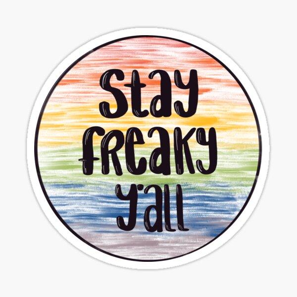 Stay Freaky, Y'all Sticker