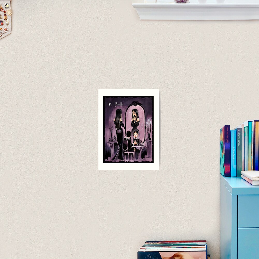 YOU'RE BEAUTIFUL -- For All My Little Goth Girls Art Print