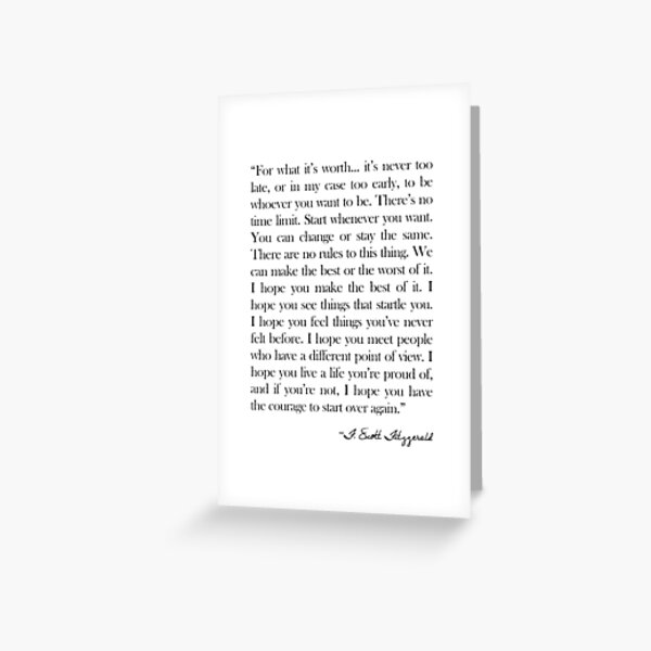 For what it's worth - F Scott Fitzgerald Quote Greeting Card