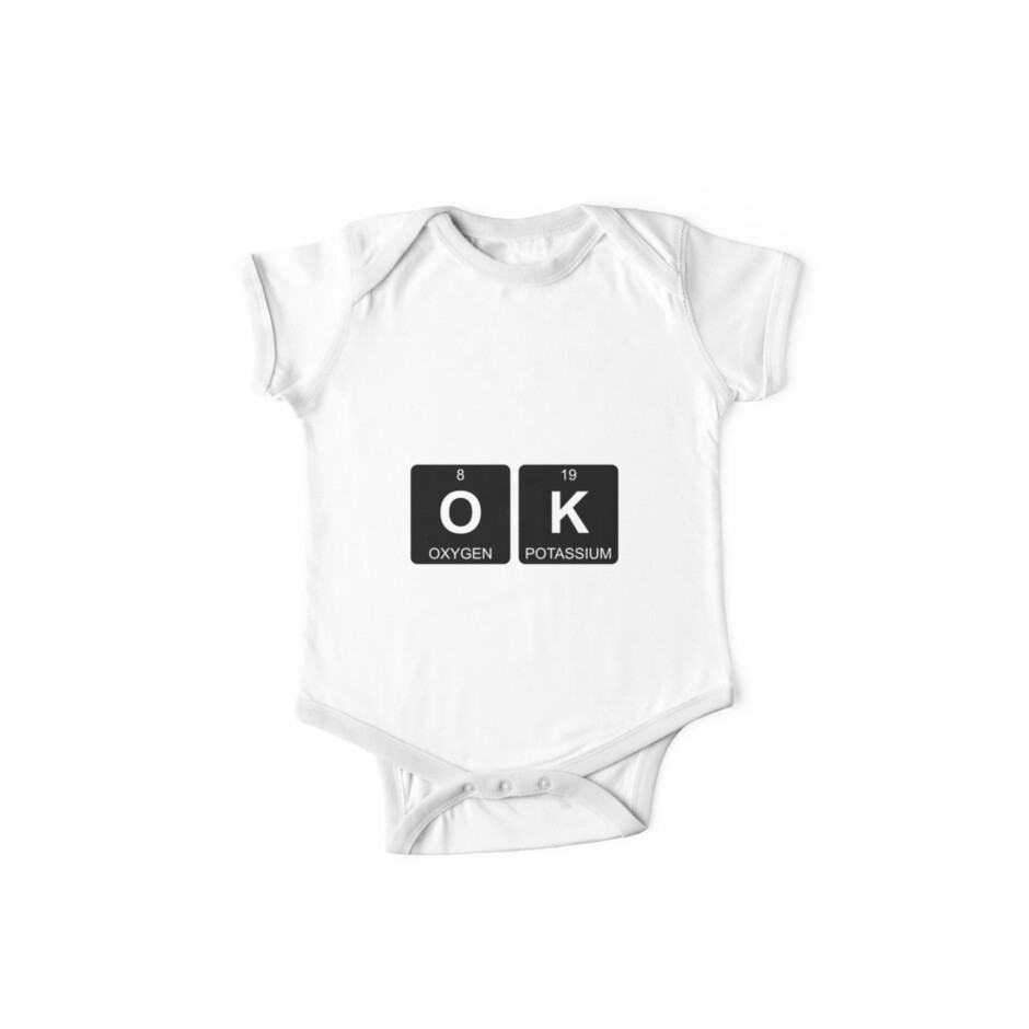 O K Ok Periodic Table Chemistry Kids Clothes By Jenny Zhang
