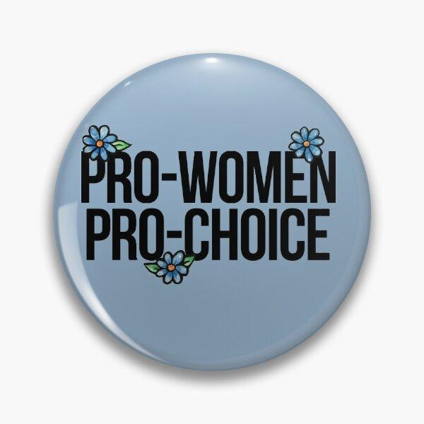 Pro-women pro-choice Pin