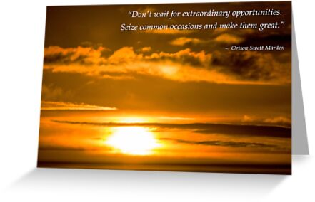 Don't Wait for Extraordinary Opportunities by Elysian Photography ~ Art from the Heart