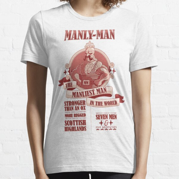 Manly-Man Essential T-Shirt