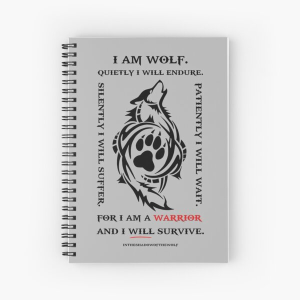I Am Wolf. Quietly I Will Endure. Spiral Notebook