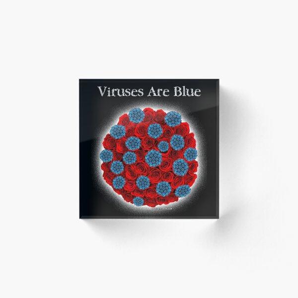 Viruses Are Blue Acrylic Block