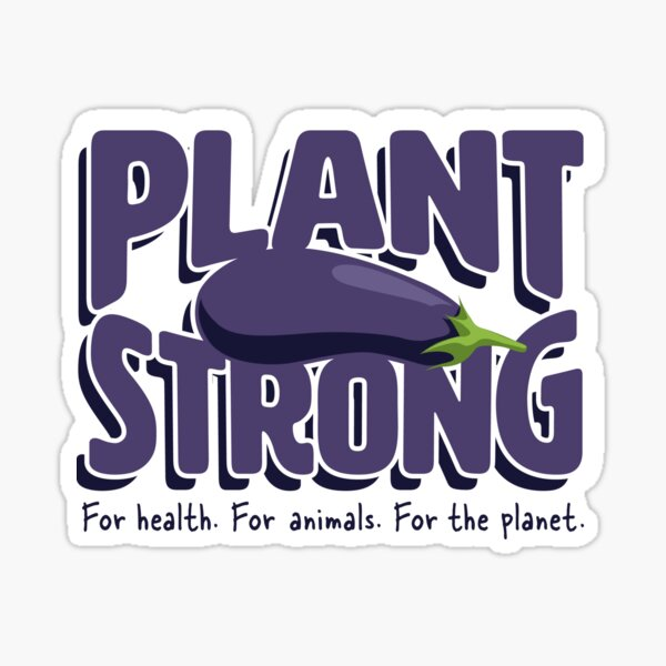 Plant Strong! Vegan Strong! Sticker