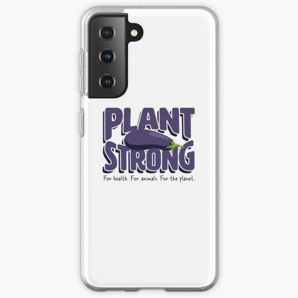 Plant Strong! Vegan Strong! Samsung Galaxy Soft Case