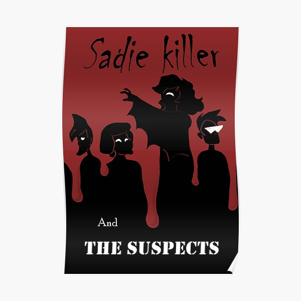 Sadie Killer and The Suspects Poster