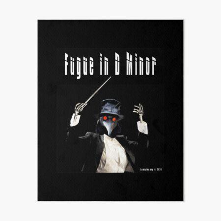 Fugue in D Minor Art Board Print