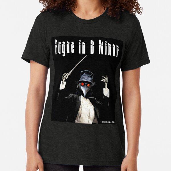 Fugue in D Minor Tri-blend T-Shirt