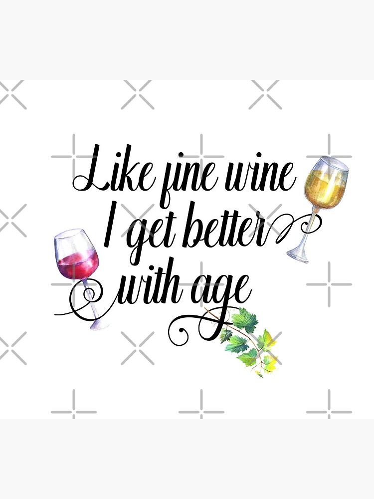 "Like Fine Wine I get Better with Age"" Postcard by ColorFlowArt 