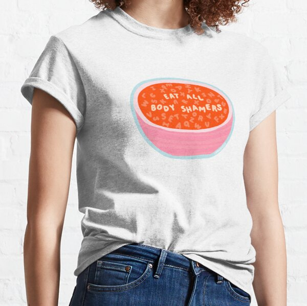 Eat All Body Shamers - Alphabet Soup Messages - The Peach Fuzz Classic T-Shirt
