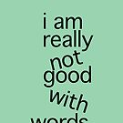 I am really not good by Mary Grekos