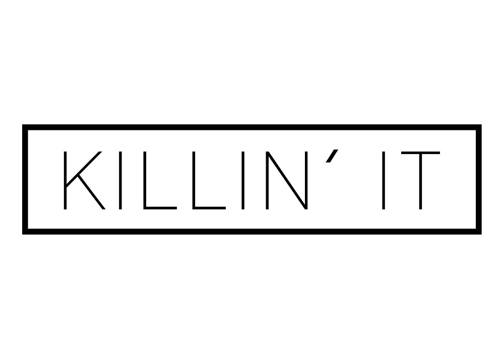 Killin' it by thedesignloft