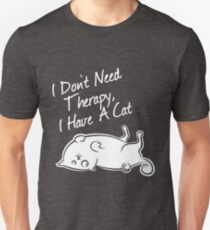 I don't need therapy, i have a cat Unisex T-Shirt