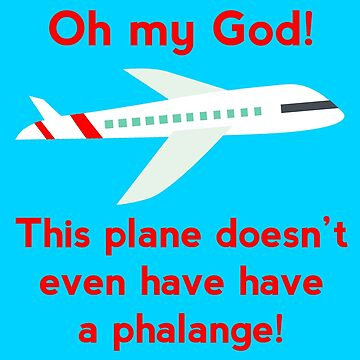 This plane doesn't even have a phalange! by politedemon