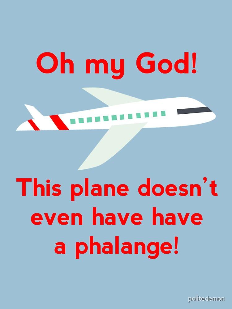 ¡Este avión ni siquiera tiene una falange! de politedemon