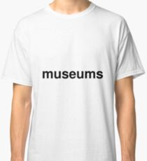 museums Classic T-Shirt