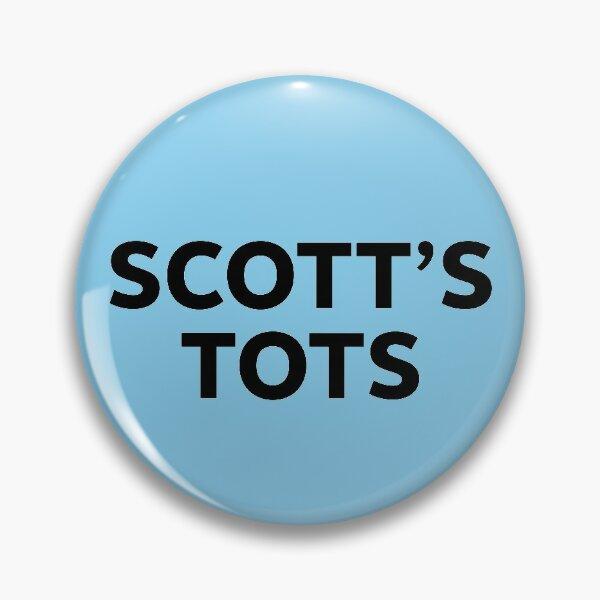 Scott's Tots Pin