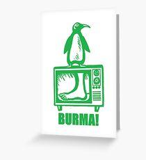 "Monty Python - ""BURMA!"" Greeting Card"
