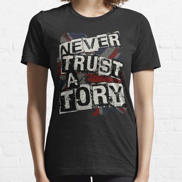 NEVER TRUST A TORY Essential T-Shirt