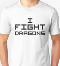I Fight Dragons Unisex T-Shirt