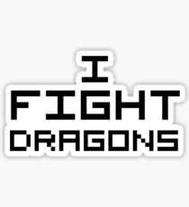 I Fight Dragons Sticker