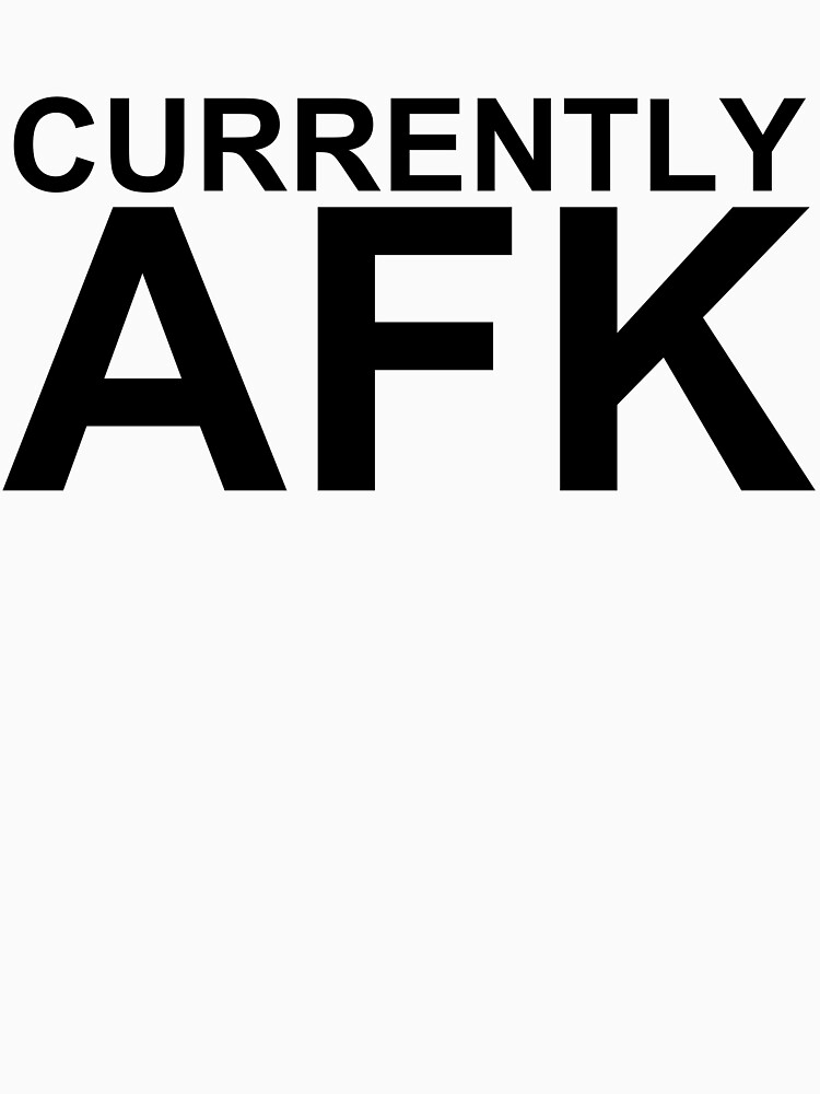 Currently AFK | Unisex T-Shirt