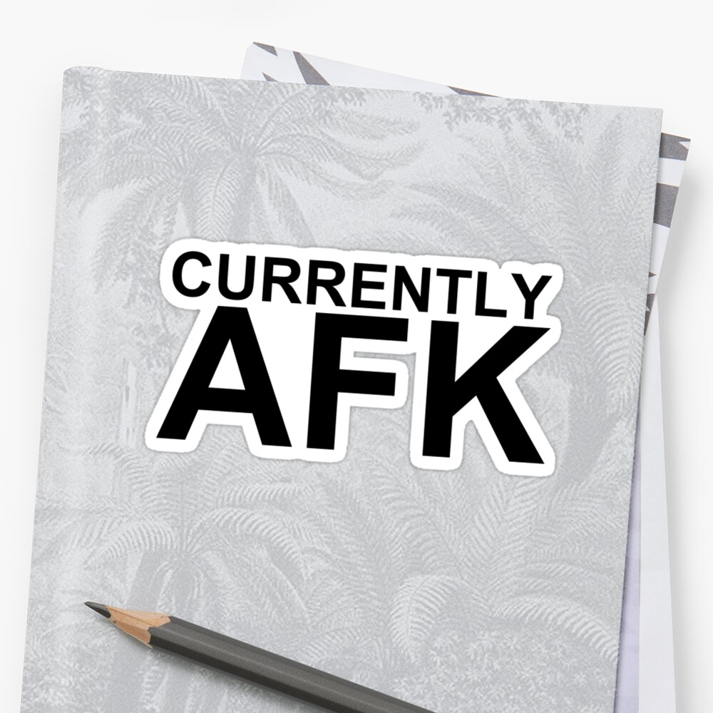Currently AFK by NiteOwl