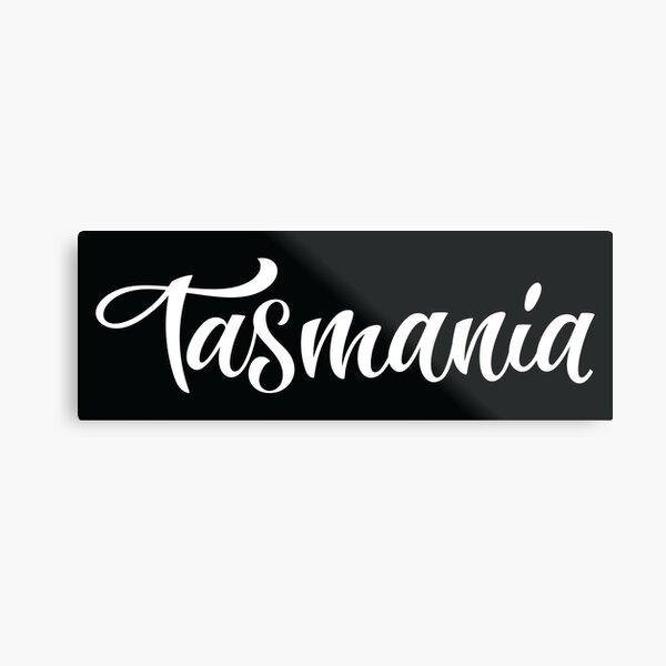Tasmania Australia Raised Me Tas Tassie Tasmanian Metal Print