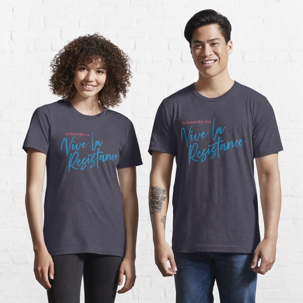 Stephanie Miller - Vive La Resistance Essential T-Shirt