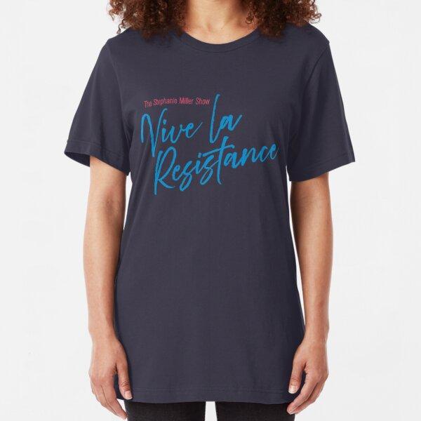 Stephanie Miller - Vive La Resistance Slim Fit T-Shirt