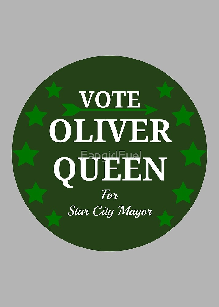 Vote Oliver Queen For Star City Mayor - Green Arrow Button Design by FangirlFuel