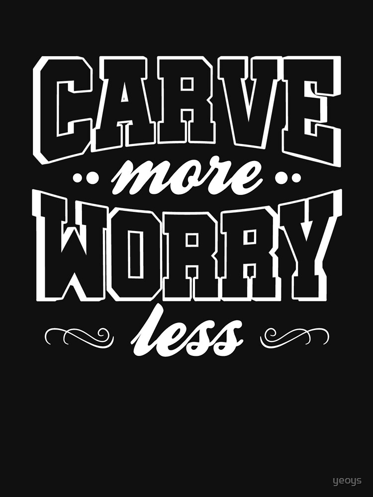 Carve More Worry Less - Whittling Wood by yeoys