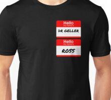 Ross Geller Name Tag Unisex T-Shirt