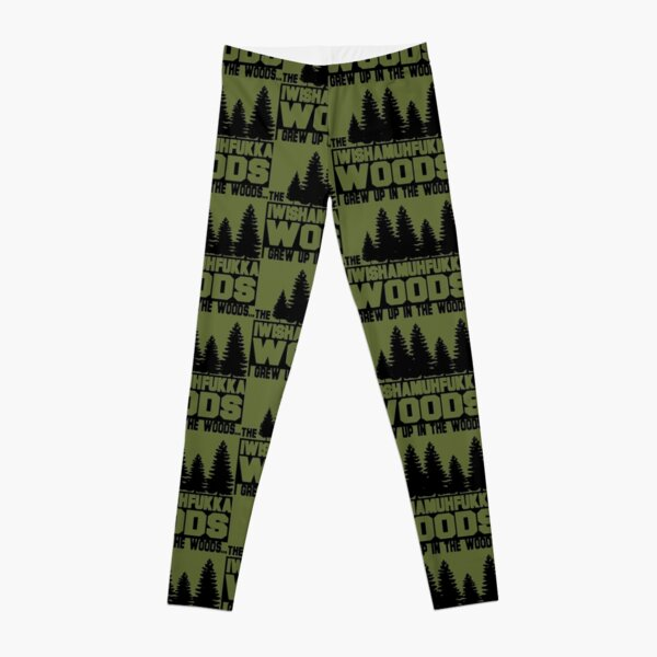 Funny Sayings- I Wish a Mother Fucker Woods Leggings