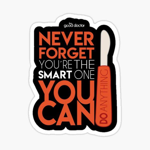 nunca olvides que eres el inteligente, puedes hacer cualquier cosa Pegatina