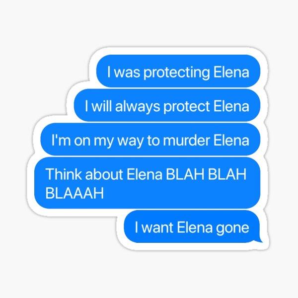 Tvd Quiero que Elena se haya ido Pegatina