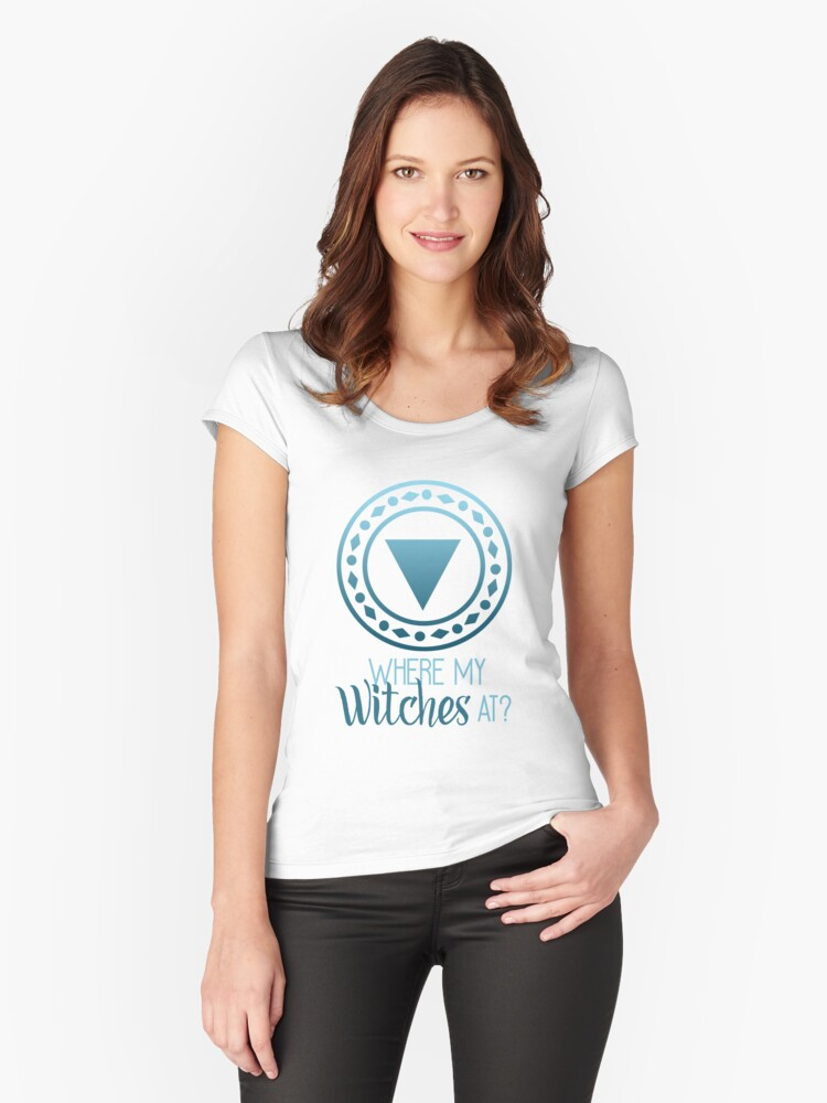 Where My Witches At? Women's Fitted Scoop T-Shirt Front